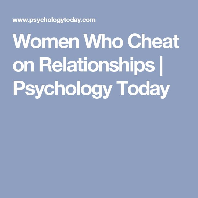 Women Who Cheat on Relationships | Psychology Today