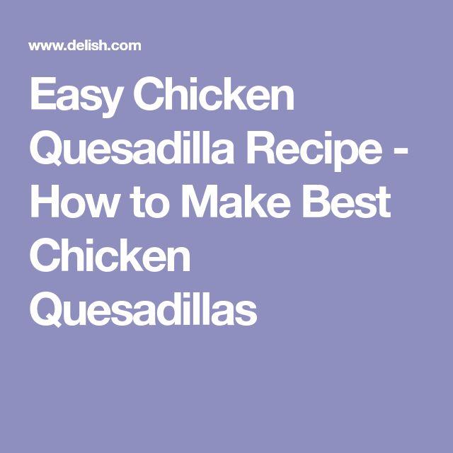 Easy Chicken Quesadilla Recipe - How to Make Best Chicken Quesadillas