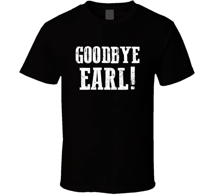 Goodbye Earl Concert T-Shirt Goodbye Earl Music T-Shirt