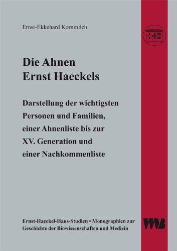 Die Ahnen Ernst Haeckels: Darstellung der wichtigsten Personen und Familien, einer Ahnenliste bis zur XV. Generation und einer Nachkommenliste: Amazon.de: Ernst-Ekkehard Kornmilch: Bücher