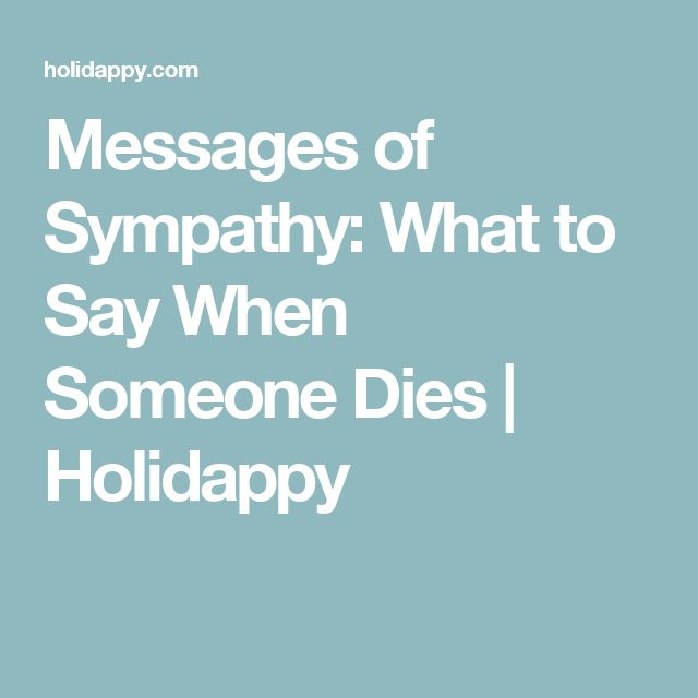Messages of Sympathy: What to Say When Someone Dies | Holidappy