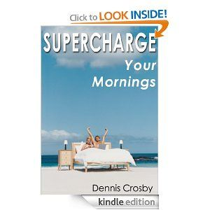 Supercharge Your Mornings [A Quick & Easy Guide]