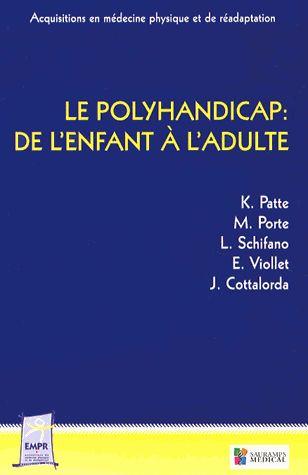 Le polyhandicap : de l'enfant à l'adulte http://cataloguescd.univ-poitiers.fr/masc/Integration/EXPLOITATION/statique/cataTITN.asp?id=945982