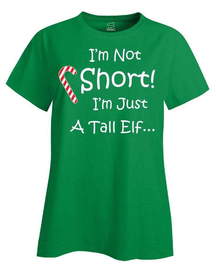 I m Not Short I m Just A Tall Elf Christmas - Ladies T Shirt - BeyondTags  - 5