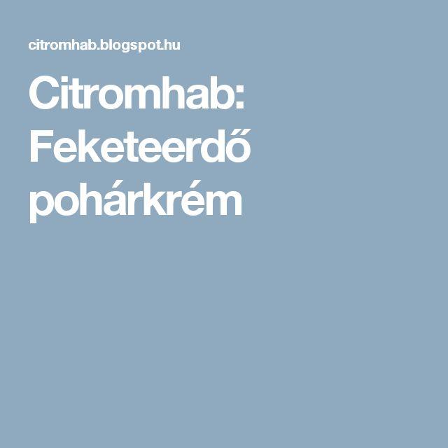 Citromhab: Feketeerdő pohárkrém