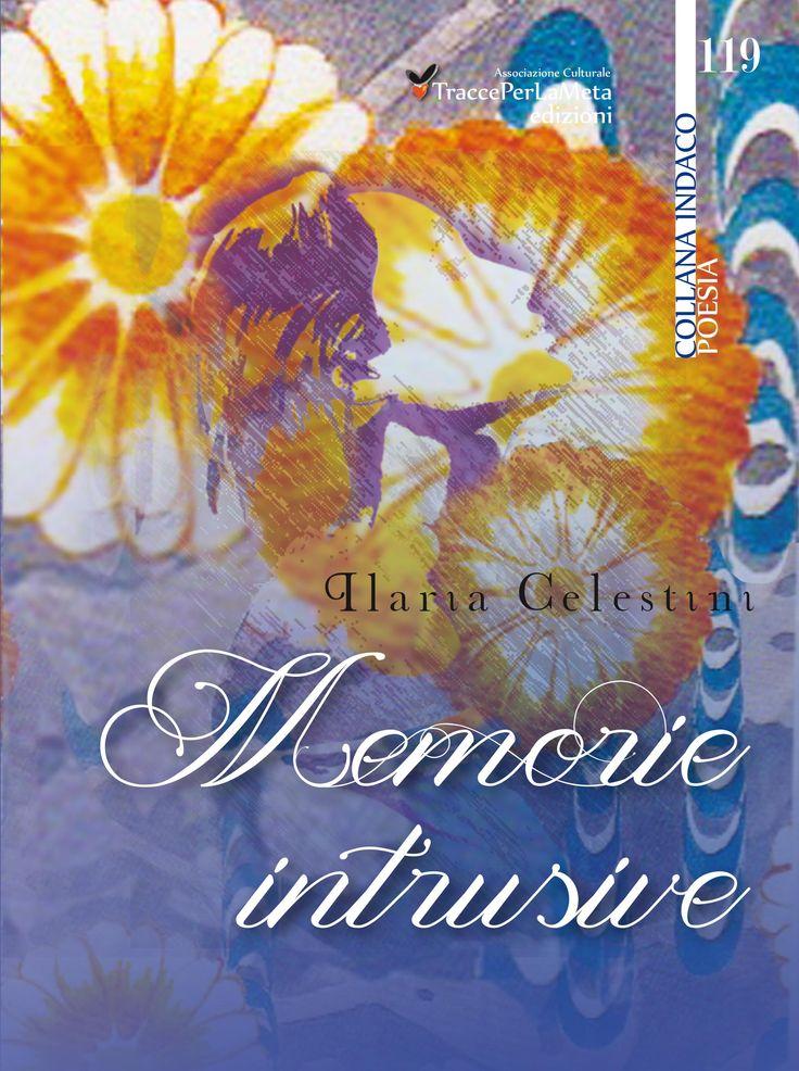 ebook - Memorie Intrusive di Ilaria Celestini