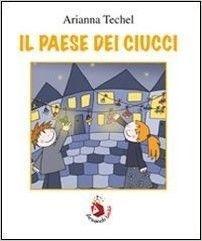Il paese dei ciucci http://super-mamme.it/2015/12/04/il-paese-dei-ciucci/