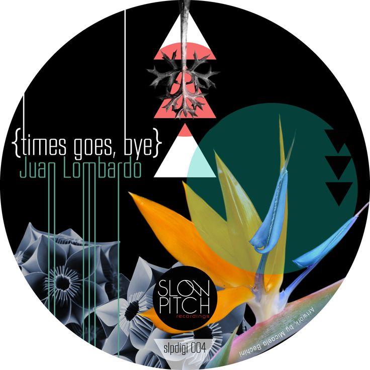 slpdigi003 Times goes bye http://www.slowpitch.biz/portfolio/juan-lombardo-time-goes-bye-slpdigi004/ http://www.beatport.com/release/time-goes-bye/903249