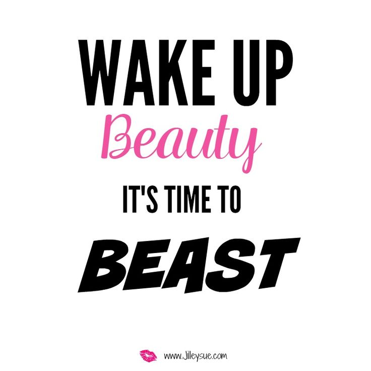Wake up beauty, its time to BEAST!! Lets do this #girlboss ...