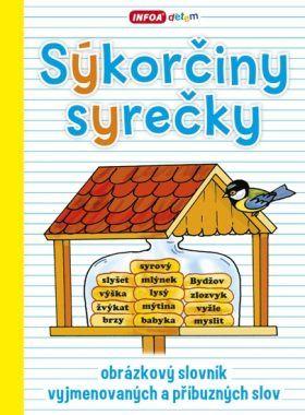 Sýkorčiny syrečky – obrázkový slovník vyjmenovaných a příbuzných slov - Mgr. Lenka Pchálková