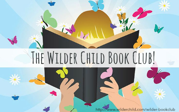 A nature-inspired book club for kids! Join today at http://www.wilderchild.com/wilder-bookclub