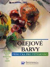 Book cover: Olej: materiály, techniky, barva a kompozice, styly, náměty