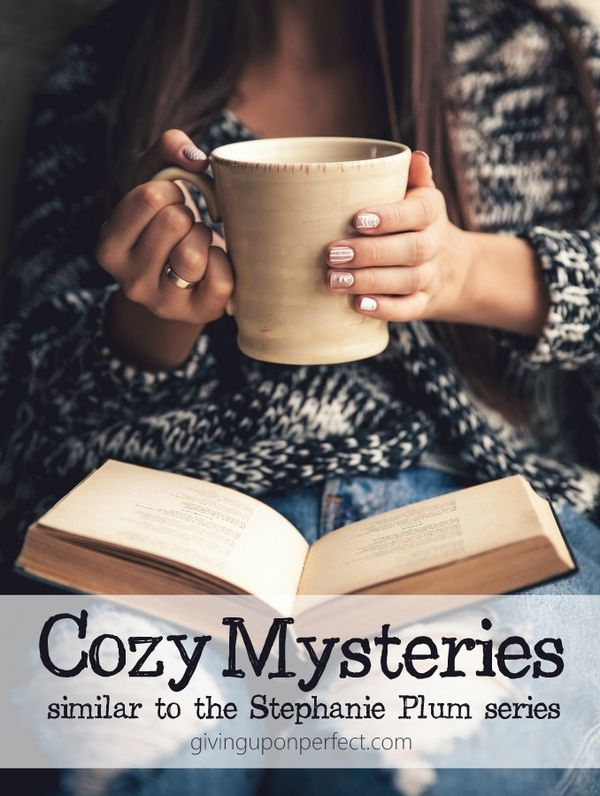 Cozy Mysteries Similar to the Stephanie Plum Series | via givinguponperfect.com