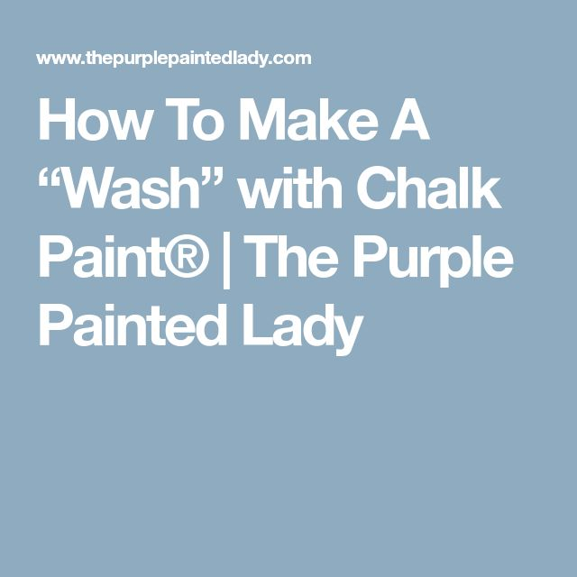 """How To Make A """"Wash"""" with Chalk Paint® 