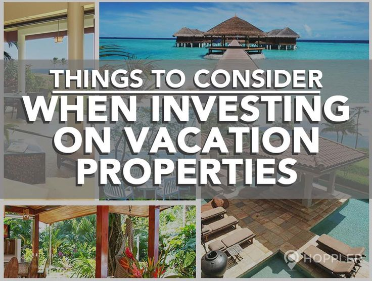 Things to Consider When Investing in Vacation Properties