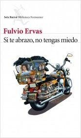 Fulvio Ervas: Si te abrazo, no tengas miedo // 82-3 ERV abr