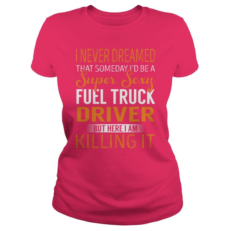 Super Sexy Fuel Truck Driver Job Title Shirts #gift #ideas #Popular #Everything #Videos #Shop #Animals #pets #Architecture #Art #Cars #motorcycles #Celebrities #DIY #crafts #Design #Education #Entertainment #Food #drink #Gardening #Geek #Hair #beauty #Health #fitness #History #Holidays #events #Home decor #Humor #Illustrations #posters #Kids #parenting #Men #Outdoors #Photography #Products #Quotes #Science #nature #Sports #Tattoos #Technology #Travel #Weddings #Women