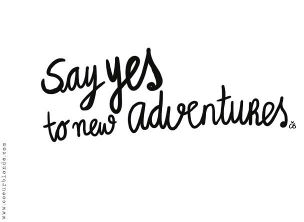 Always say 'YES!' ... #wanderlust #adventure #quote