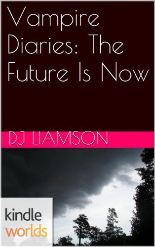 The Vampire Diaries:The Future Is Now (Kindle Worlds Short Story) (Season 5) by DJ Liamson, http://www.amazon.com/dp/B00DOJOTEC/ref=cm_sw_r_pi_dp_si27rb185Z2DH