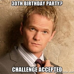 acb43932d52635d56ee49d4c6461cf6e neil patrick harris patrick obrian best 20 30th birthday meme ideas on pinterest 30th birthday,Funny 30th Birthday Meme