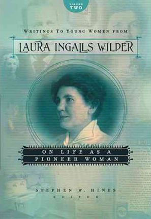 Writings to Young Women from Laura Ingalls Wilder, Volume Two : Laura Ingalls Wilder : 9781404175792