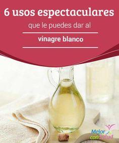 6 usos espectaculares que le puedes dar al vinagre blanco   El vinagre blanco es un producto versátil que puedes utilizar de múltiples formas en tu hogar. Descubre 6 espectaculares usos.