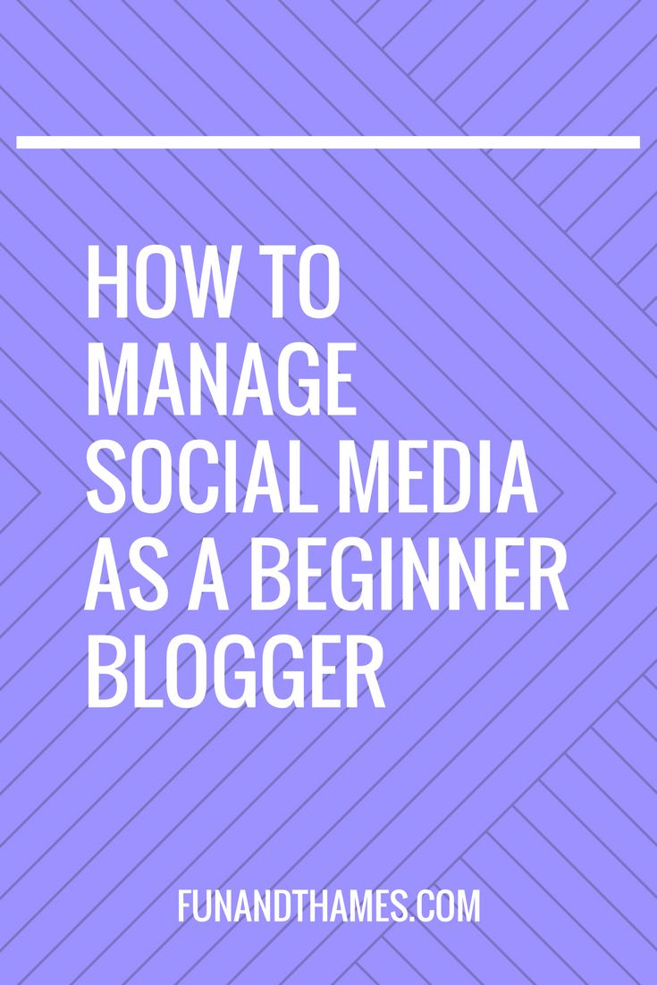 how to manage social media as a beginner blogger, fun and thames, blogging, online entrepreneur, online business