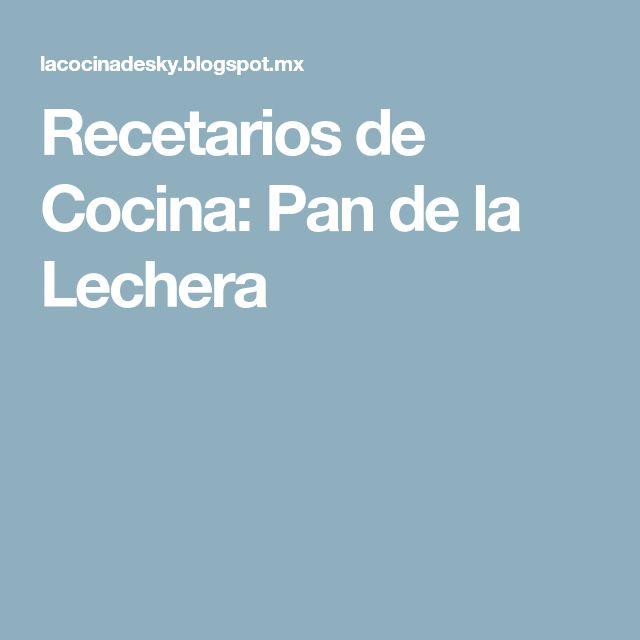 Recetarios de Cocina: Pan de la Lechera