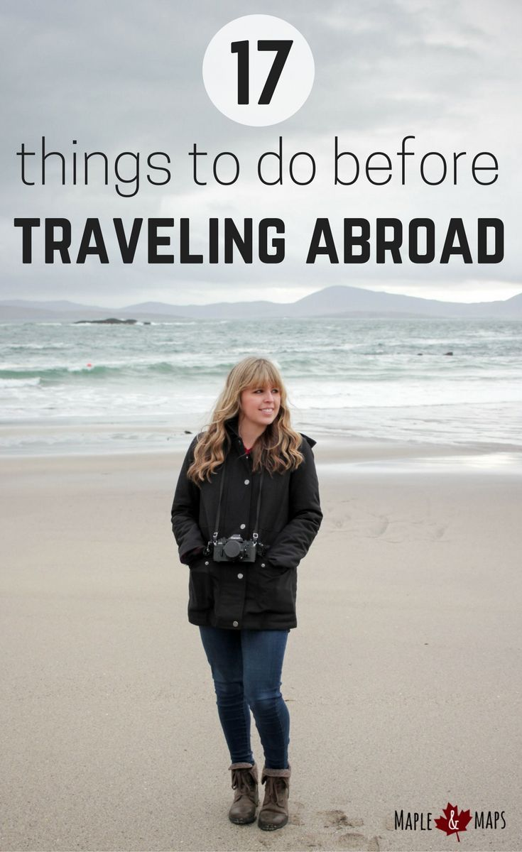 Everything you need to do before traveling internationally.