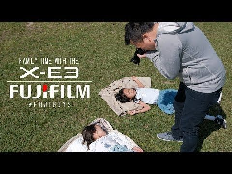 Fuji Guys - FUJIFILM X-E3 - Family Time With The X-E3 - YouTube