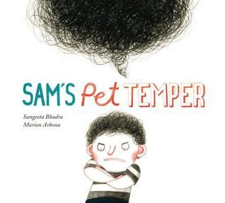 Sam's Pet Temper by Sangeeta Bhadra, Illustrations byMarion Arbona  Great picture book to start a discussion or activities about emotional intelligence, stress management, mindfulness, executive function or self-regulation.  Very relatable and a great resource for elementary age children.