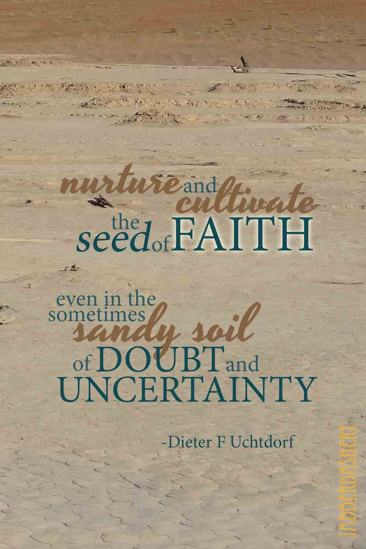 """Nurture and cultivate the seed of faith even in the sometimes sandy soil of doubt and uncertainty""-Dieter F. Uchtdorf Quote from October 2013 LDS Conference Checkout more stuff at our Etsy store https://www.etsy.com/shop/Jabberdashery/"