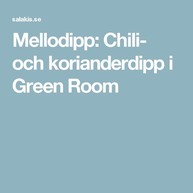 Mellodipp: Chili- och korianderdipp i Green Room
