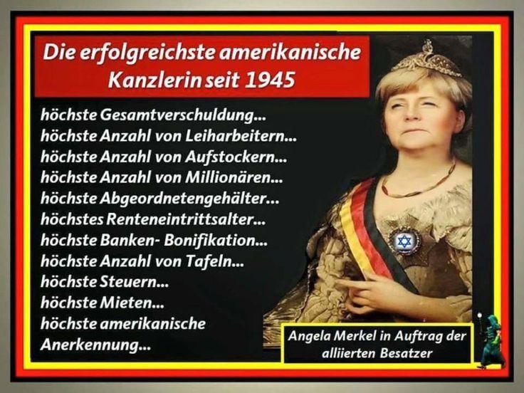 Merkel muss weg! Erfolgreichste amerikanische Kanzlerin seit 1945: höchste Gesamtverschuldung, Anzahl von Leiharbeitern, von Aufstockern, von Millionären, Abgeordnetengehälter, höchstes Renteneintrittsalter, höchste Banken.Bonifikation, Anzahl von Tafeln, Steuern, Mieten, höchste amerikanische Anerkennung!!!
