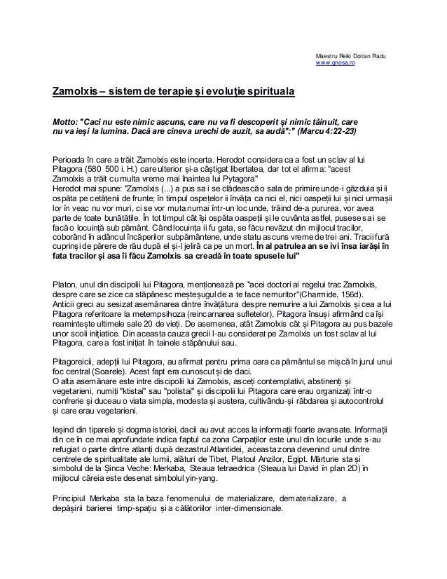 """Maestru Reiki Dorian Radu www.gnosa.ro Zamolxis – sistem de terapie și evoluție spirituala Motto: """"Caci nu este nimic ascu..."""