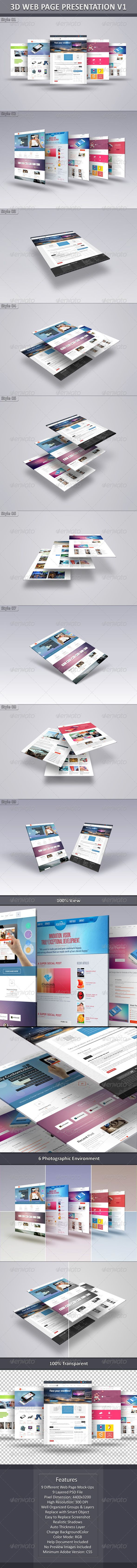3D Web Page Presentation V1 #GraphicRiver 3D Web Page Presentation V1: The pack includes 9 different web page display mock-ups. 9 PSD file is included in the package. Adobe CS5 or upper version is required to place screenshots or photos. Every smart object layer is red signed in layer box in every PSD file. Detailed help document is also provided from which you will find the overall process of replacing screenshot in the smart object layer. The package is mainly appropriate for your web…
