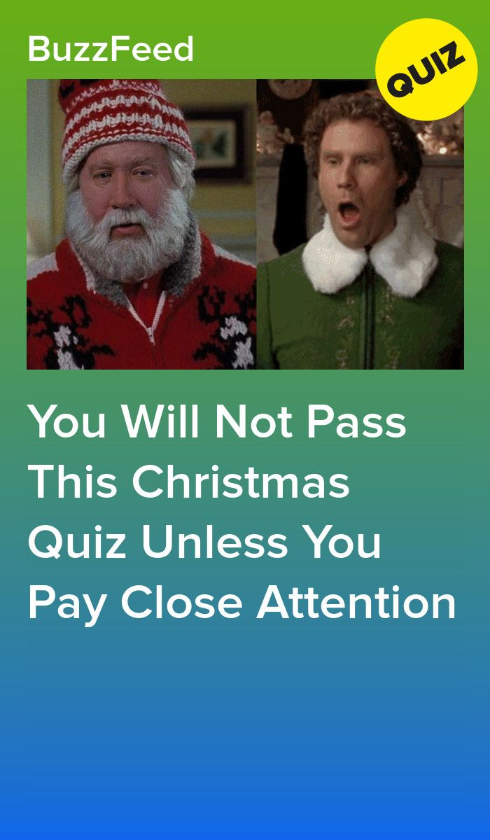 You Will Not Pass This Christmas Quiz Unless You Pay Close Attention Christmas Quizzes Christmas Quiz Buzzfeed Christmas Quiz