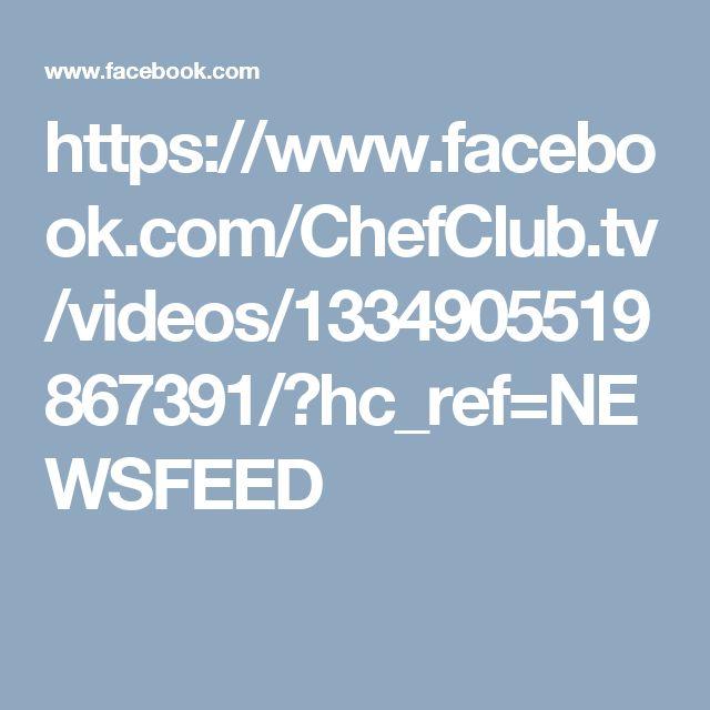 https://www.facebook.com/ChefClub.tv/videos/1334905519867391/?hc_ref=NEWSFEED