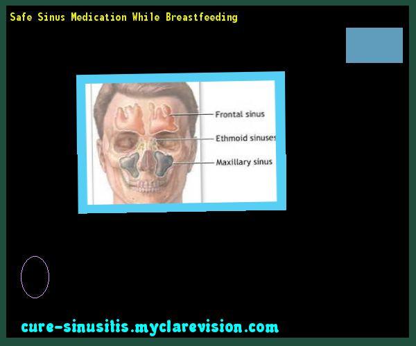 Safe Sinus Medication While Breastfeeding 094022 - Cure Sinusitis