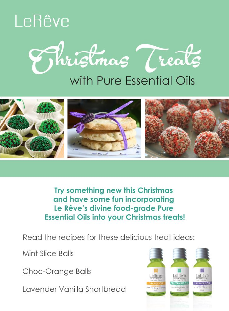 Try something new this Christmas and have some fun incorporating Le Rêve's divine food-grade Pure Essential Oils into your Christmas treats! Christmas treats are great to give as gifts to friends, family, neighbours and work colleagues… Or to keep all for yourself! Read the complete article for recipes including Mint Slice Balls, Choc-Orange Balls and Lavender Vanilla Shortbread: http://www.aromatherapy.net.au/christmas-treats-with-pure-essential-oils/