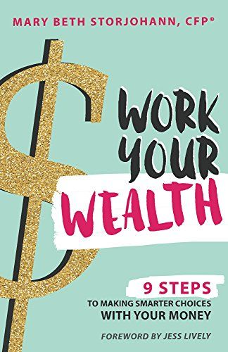 15 best books i want to read some day images on pinterest book work your wealth 9 steps to making smarter choices with your money by mary beth fandeluxe Choice Image