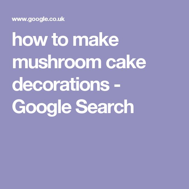 how to make mushroom cake decorations - Google Search