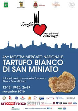In San Miniato next 3 weekends there will be the TRUFFLE festival. Here the link to the event , sorry but the site is only in Italian.