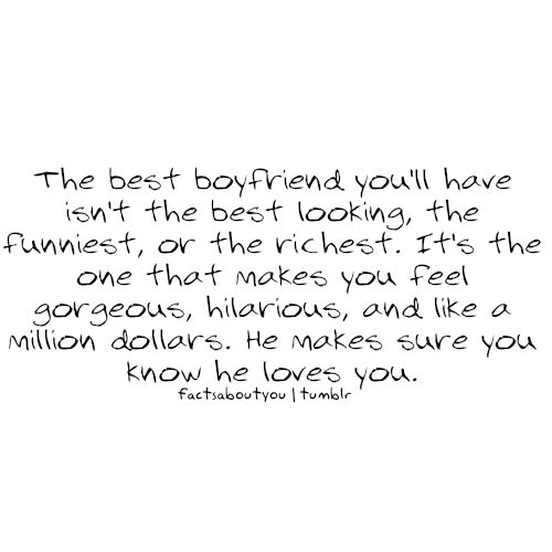 Boyfriend.: Every Girls, Life, Inspiration, Quotes, Best Boyfriends, Boyfriends Husband, Boys, So True, Truths