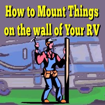 How to Mount Things on the Wall of Your RV/ earthquake putty and more...not screws and nails