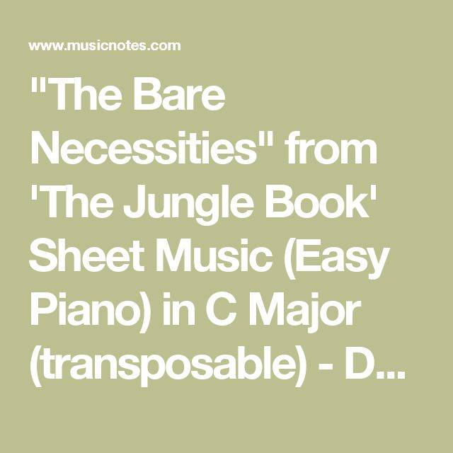 """The Bare Necessities"" from 'The Jungle Book' Sheet Music (Easy Piano) in C Major (transposable) - Download & Print - SKU: MN0057648"