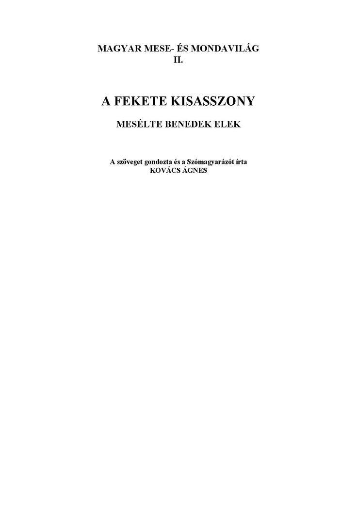 http://issuu.com/viqtor/docs/a-fekete-kisasszony/1  Magyar mese- és mondavilág 2. / A fekete kisasszony  Forrás: http://mek.oszk.hu/