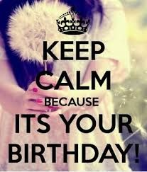 Resultado de imagen para keep calm its almost your birthday