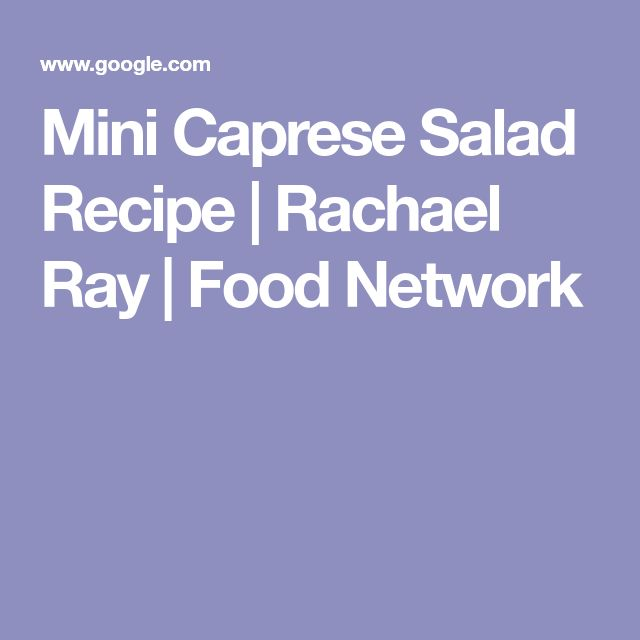 Mini Caprese Salad Recipe | Rachael Ray | Food Network