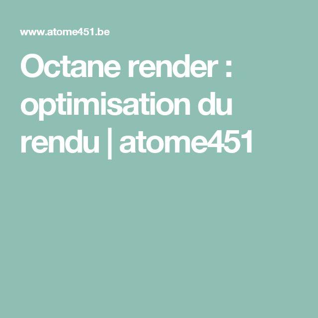 Octane render : optimisation du rendu | atome451